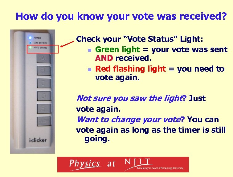 "How do you know your vote was received? Check your ""Vote Status"" Light: n"