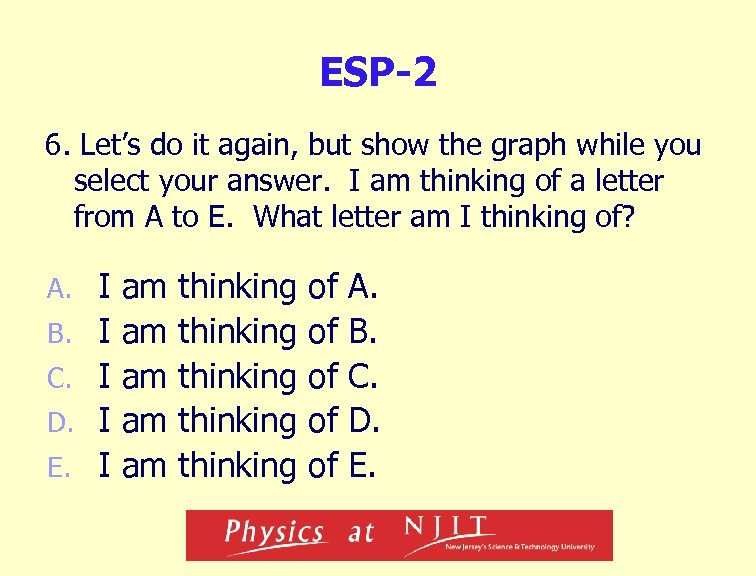 ESP-2 6. Let's do it again, but show the graph while you select your