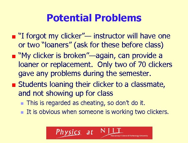 "Potential Problems ""I forgot my clicker""— instructor will have one or two ""loaners"" (ask"