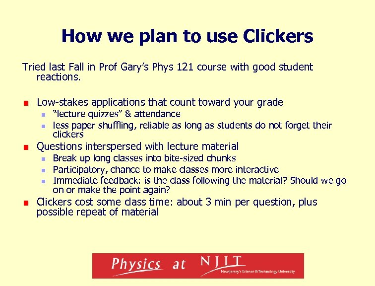 How we plan to use Clickers Tried last Fall in Prof Gary's Phys 121