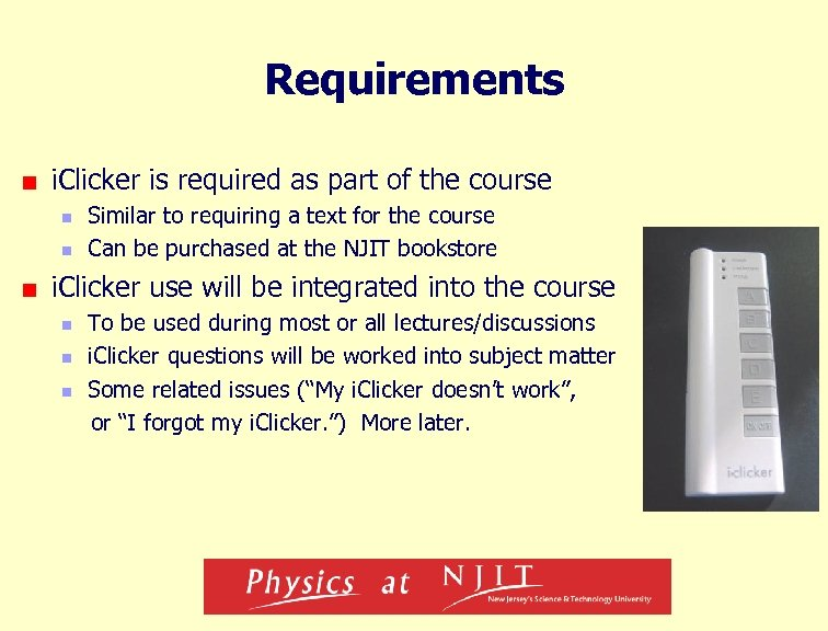 Requirements i. Clicker is required as part of the course n n Similar to