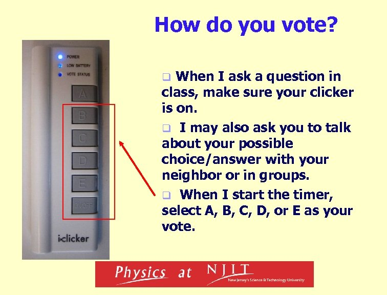 How do you vote? When I ask a question in class, make sure your