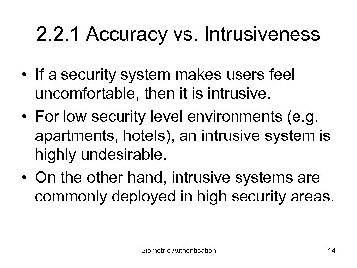 2. 2. 1 Accuracy vs. Intrusiveness • If a security system makes users feel
