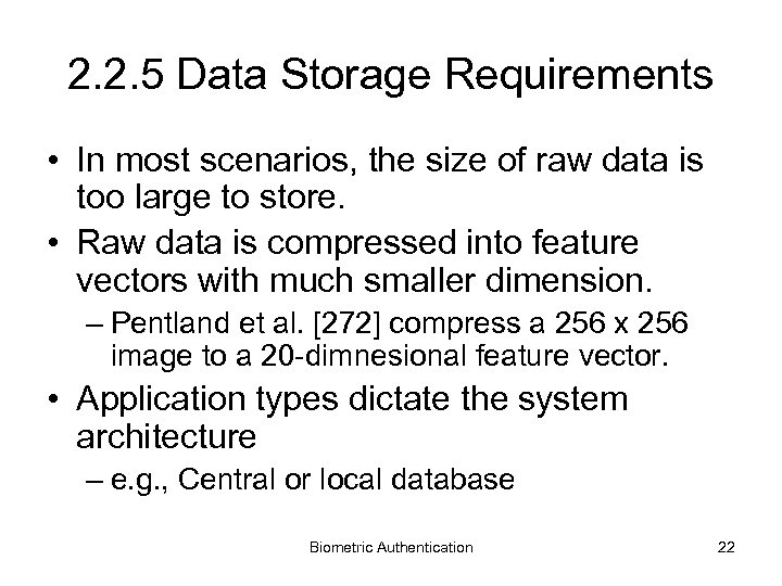 2. 2. 5 Data Storage Requirements • In most scenarios, the size of raw
