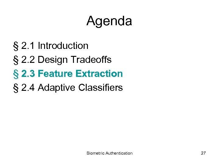 Agenda § 2. 1 Introduction § 2. 2 Design Tradeoffs § 2. 3 Feature