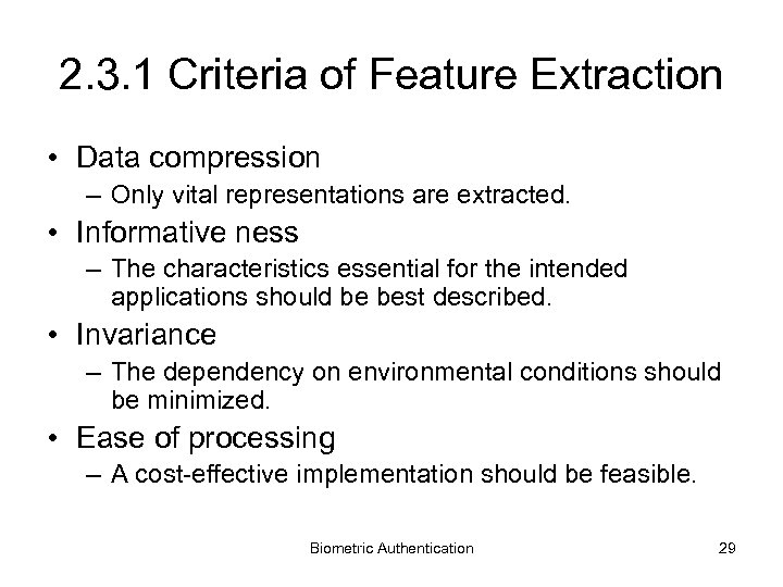2. 3. 1 Criteria of Feature Extraction • Data compression – Only vital representations