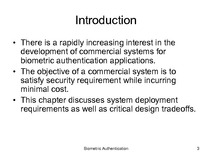 Introduction • There is a rapidly increasing interest in the development of commercial systems