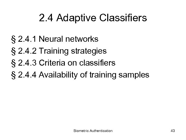 2. 4 Adaptive Classifiers § 2. 4. 1 Neural networks § 2. 4. 2