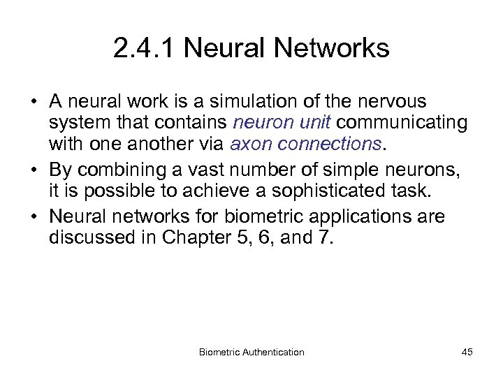2. 4. 1 Neural Networks • A neural work is a simulation of the
