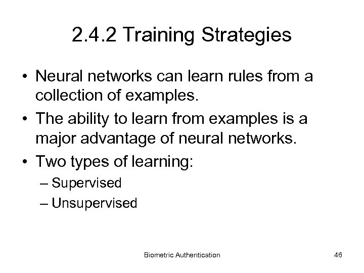 2. 4. 2 Training Strategies • Neural networks can learn rules from a collection