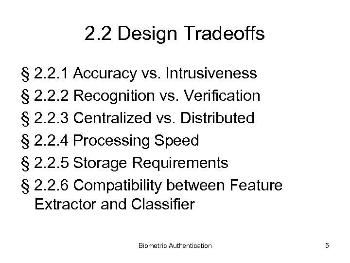 2. 2 Design Tradeoffs § 2. 2. 1 Accuracy vs. Intrusiveness § 2. 2.
