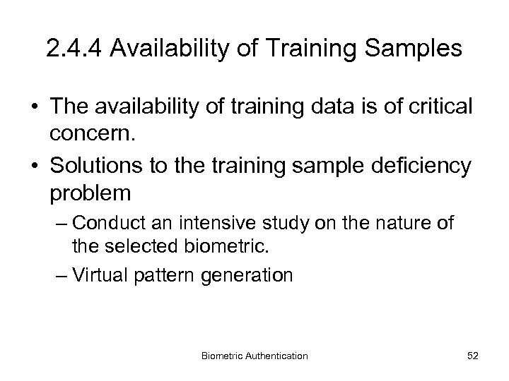 2. 4. 4 Availability of Training Samples • The availability of training data is