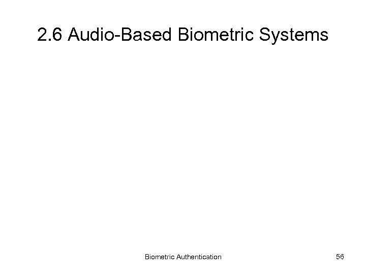 2. 6 Audio-Based Biometric Systems Biometric Authentication 56