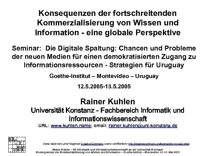 Zur Kommerzialisierung von Wissen und Information Konsequenzen der fortschreitenden Kommerzialisierung von Wissen und Information