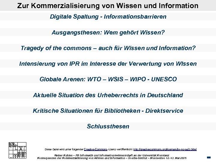 Zur Kommerzialisierung von Wissen und Information Digitale Spaltung - Informationsbarrieren Ausgangsthesen: Wem gehört Wissen?