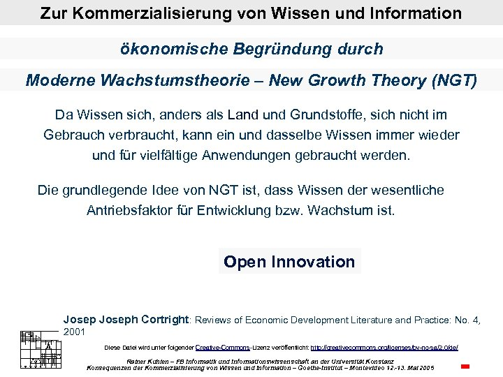 Zur Kommerzialisierung von Wissen und Information ökonomische Begründung durch Moderne Wachstumstheorie – New Growth