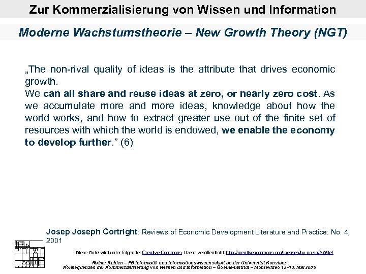"""Zur Kommerzialisierung von Wissen und Information Moderne Wachstumstheorie – New Growth Theory (NGT) """"The"""