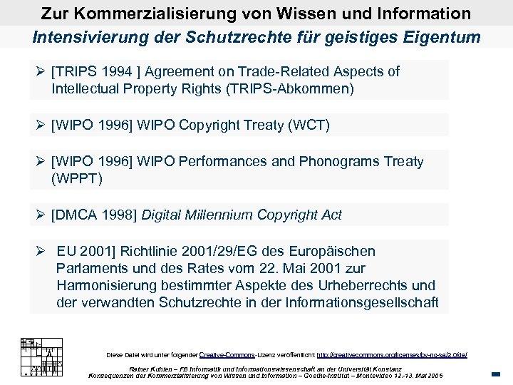 Zur Kommerzialisierung von Wissen und Information Intensivierung der Schutzrechte für geistiges Eigentum Ø [TRIPS