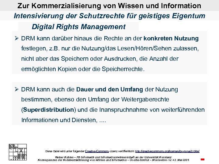 Zur Kommerzialisierung von Wissen und Information Intensivierung der Schutzrechte für geistiges Eigentum Digital Rights