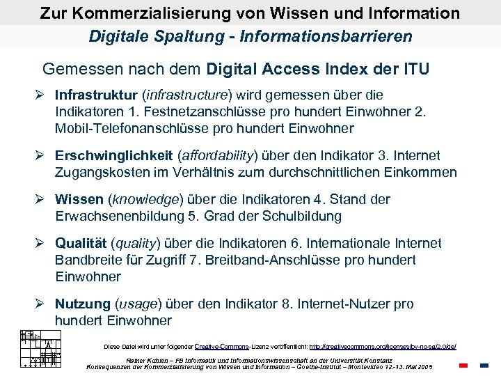 Zur Kommerzialisierung von Wissen und Information Digitale Spaltung - Informationsbarrieren Gemessen nach dem Digital