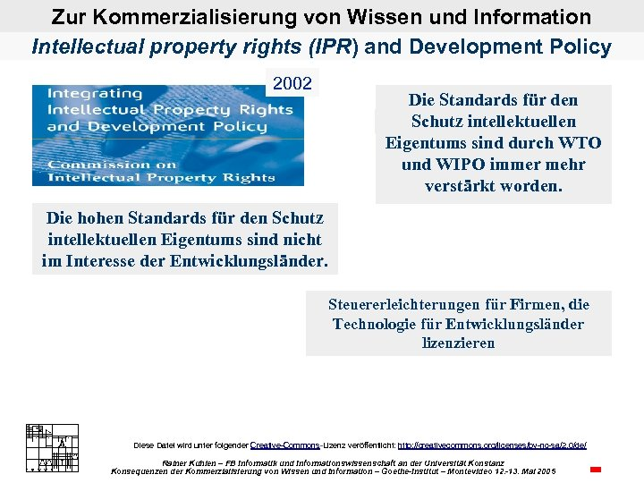 Zur Kommerzialisierung von Wissen und Information Intellectual property rights (IPR) and Development Policy 2002
