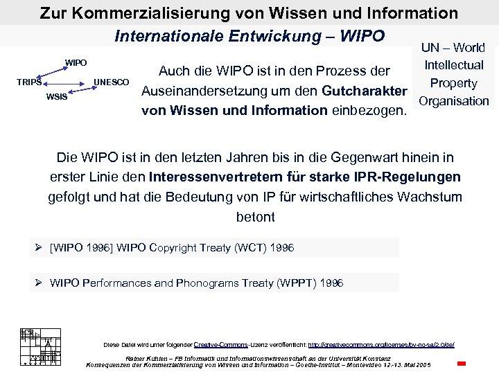 Zur Kommerzialisierung von Wissen und Information Internationale Entwickung – WIPO TRIPS UNESCO WSIS UN