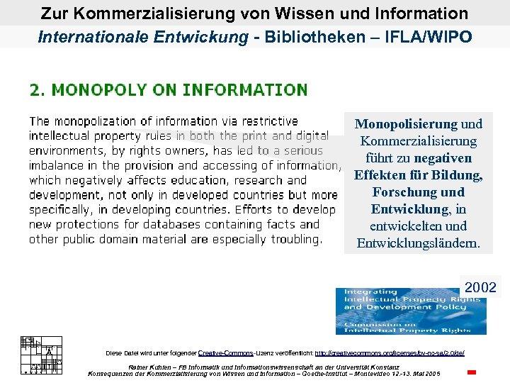 Zur Kommerzialisierung von Wissen und Information Internationale Entwickung - Bibliotheken – IFLA/WIPO Monopolisierung und