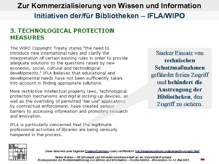 Zur Kommerzialisierung von Wissen und Information Initiativen der/für Bibliotheken – IFLA/WIPO Starker Einsatz von