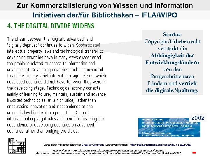 Zur Kommerzialisierung von Wissen und Information Initiativen der/für Bibliotheken – IFLA/WIPO Starkes Copyright/Urheberrecht verstärkt