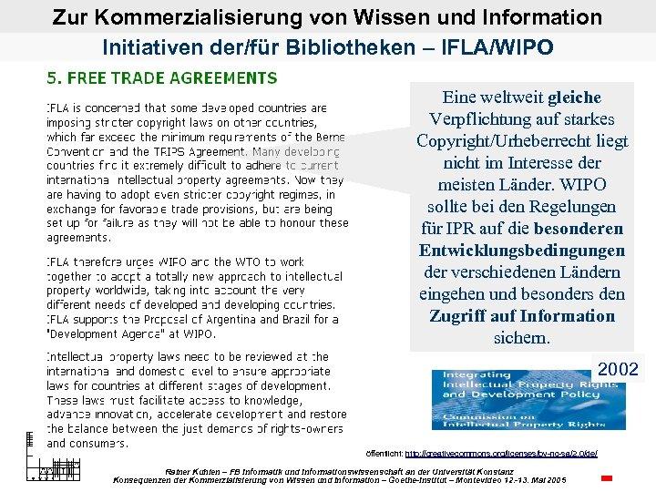 Zur Kommerzialisierung von Wissen und Information Initiativen der/für Bibliotheken – IFLA/WIPO Eine weltweit gleiche
