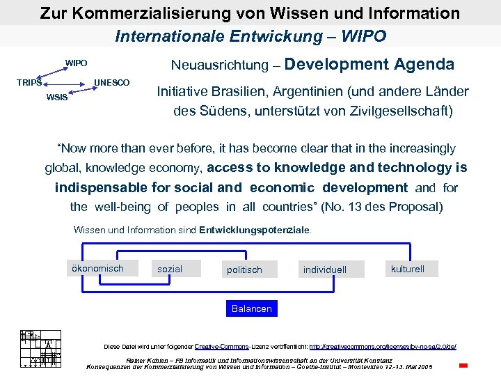 Zur Kommerzialisierung von Wissen und Information Internationale Entwickung – WIPO Neuausrichtung – Development WIPO