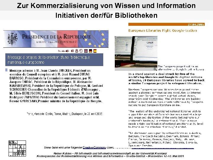 Zur Kommerzialisierung von Wissen und Information Initiativen der/für Bibliotheken Diese Datei wird unter folgender