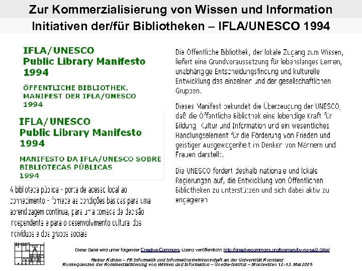 Zur Kommerzialisierung von Wissen und Information Initiativen der/für Bibliotheken – IFLA/UNESCO 1994 Diese Datei