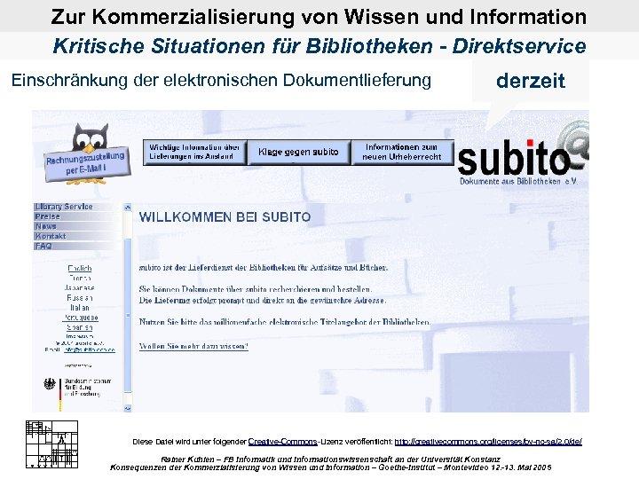 Zur Kommerzialisierung von Wissen und Information Kritische Situationen für Bibliotheken - Direktservice Einschränkung der
