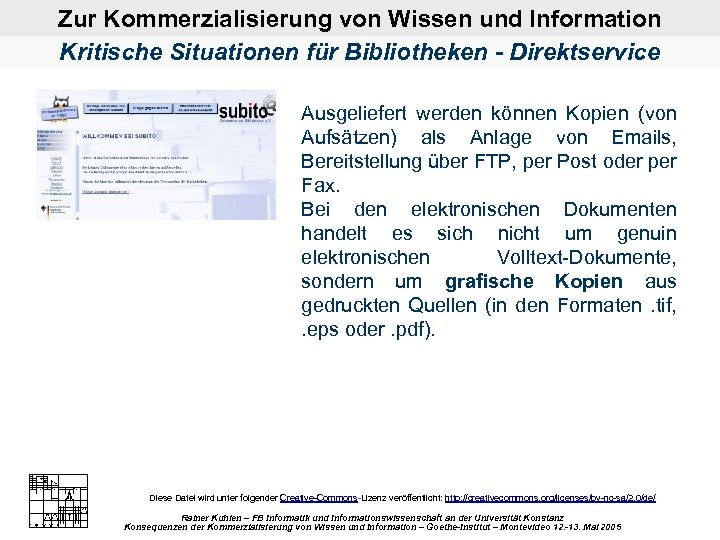 Zur Kommerzialisierung von Wissen und Information Kritische Situationen für Bibliotheken - Direktservice Ausgeliefert werden