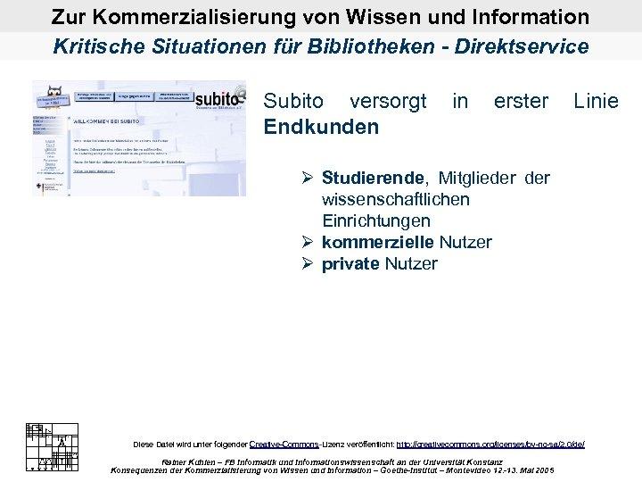 Zur Kommerzialisierung von Wissen und Information Kritische Situationen für Bibliotheken - Direktservice Subito versorgt