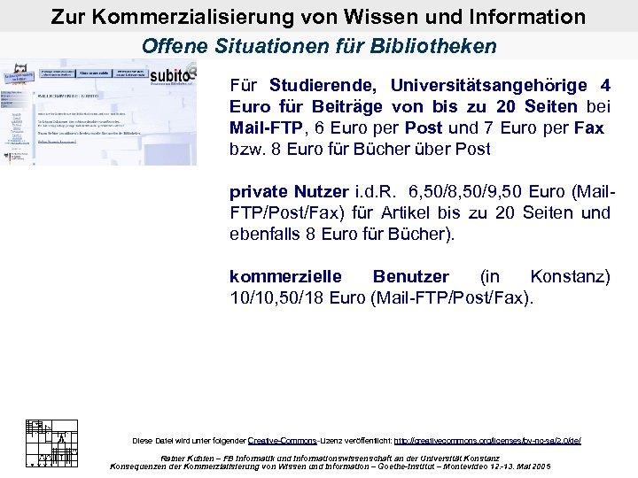 Zur Kommerzialisierung von Wissen und Information Offene Situationen für Bibliotheken Für Studierende, Universitätsangehörige 4