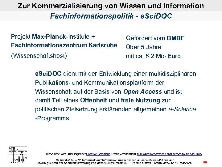 Zur Kommerzialisierung von Wissen und Information Fachinformationspolitik - e. Sci. DOC Projekt Max-Planck Institute