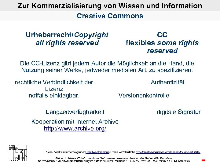 Zur Kommerzialisierung von Wissen und Information Creative Commons CC flexibles some rights reserved Urheberrecht/Copyright