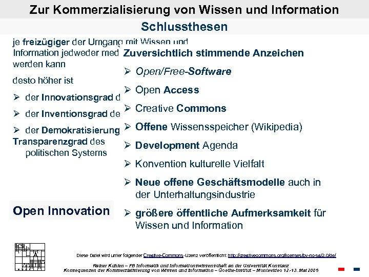 Zur Kommerzialisierung von Wissen und Information Schlussthesen je freizügiger der Umgang mit Wissen und