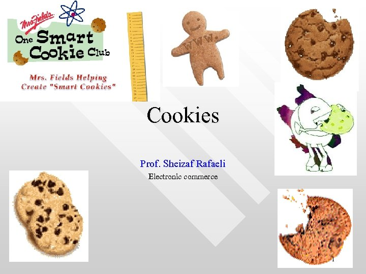 Cookies Prof. Sheizaf Rafaeli Electronic commerce 1