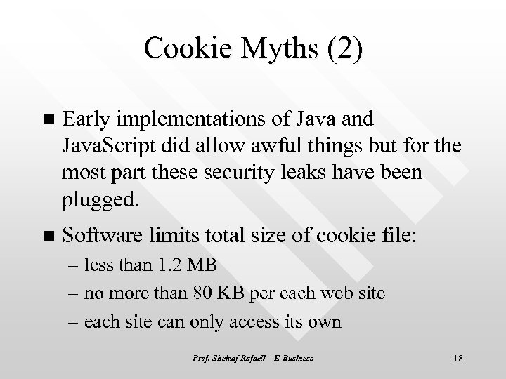 Cookie Myths (2) n Early implementations of Java and Java. Script did allow awful