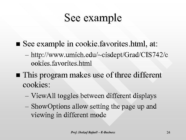See example n See example in cookie. favorites. html, at: – http: //www. umich.