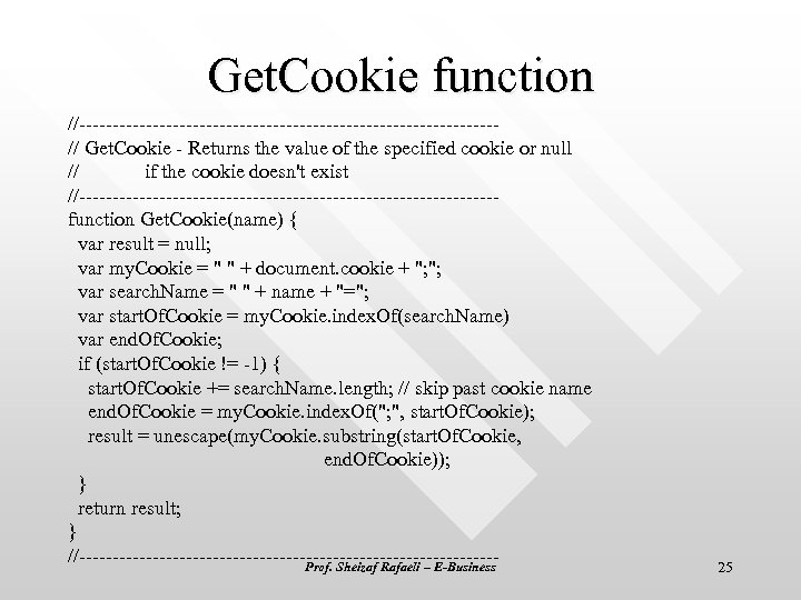 Get. Cookie function //-------------------------------// Get. Cookie - Returns the value of the specified cookie