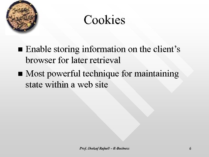 Cookies Enable storing information on the client's browser for later retrieval n Most powerful