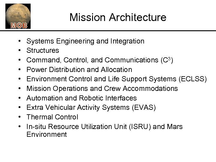 Mission Architecture • • • Systems Engineering and Integration Structures Command, Control, and Communications