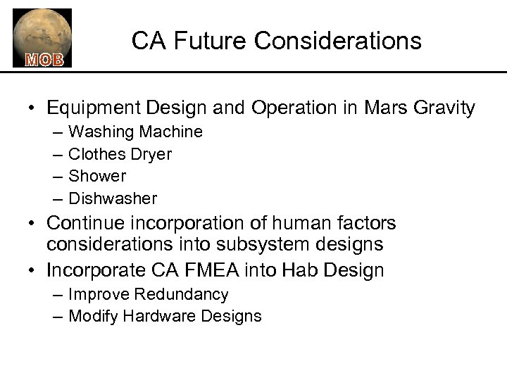 CA Future Considerations • Equipment Design and Operation in Mars Gravity – – Washing