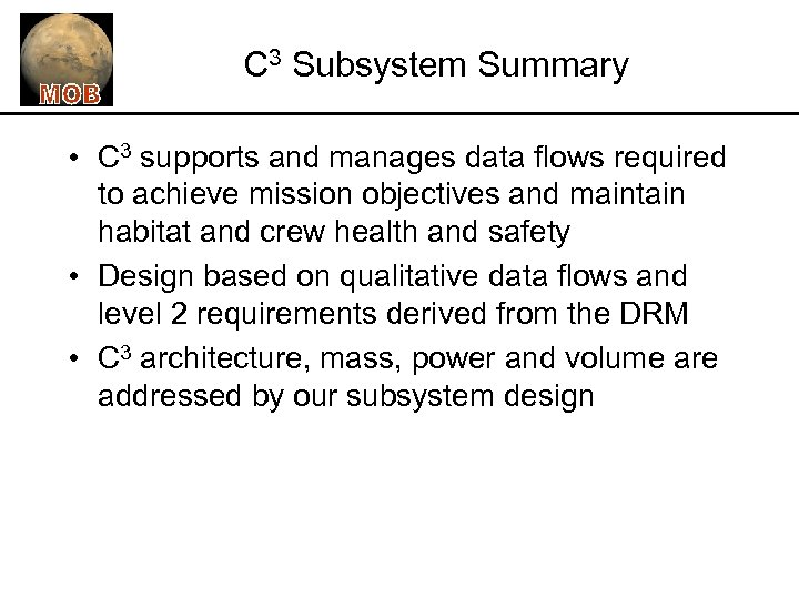 C 3 Subsystem Summary • C 3 supports and manages data flows required to