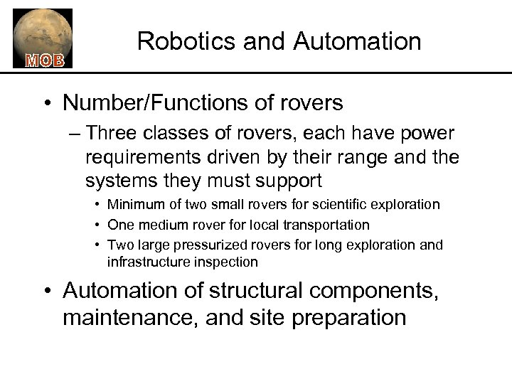 Robotics and Automation • Number/Functions of rovers – Three classes of rovers, each have
