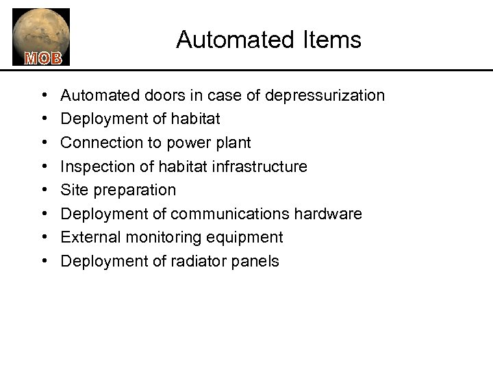 Automated Items • • Automated doors in case of depressurization Deployment of habitat Connection